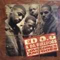 ED O.G & DA BULLDOGS / LOVE COMES AND GOES