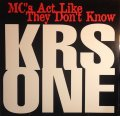 KRS ONE / MC'S ACT LIKE THEY DON'T KNOW