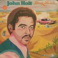 JOHN HOLT / DUSTY ROADS