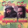 WAILING SOUL / SQUARE DEAL