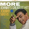 JOHNNY MATHIS / MORE JOHNNY'S GREATEST HITS