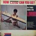 ROZ CRONEY,QUEEN OF THE LIMBO / HOW LOW CAN YOU GO?
