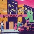 KINGS FOR A DAY / KICK THAT RHYTHM