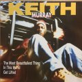 KEITH MURRAY / THE MOST BEAUTIFULLEST THING IN THIS WORLD GET LIFTED