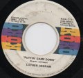 LUTHER INGRAM / PUTTIN' GAME DOWN . I DON'T WANT TO BE RIGHT