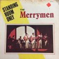 THE MERRY MEN / STANDING ROOM INLY