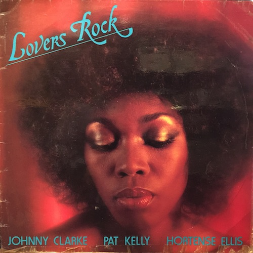 Pat Kelly Johnny Clarke Hortense Ellis Lovers Rock