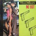 YELLOWMAN / MI HOT