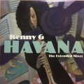 KENNY G / HAVANA (The Extended Mixes)