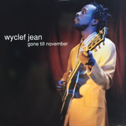 画像1: WYCLEF JEAN / GONE TILL NOVEMBER