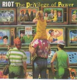 画像1: RIOT / THE PRIVILEGE OF POWER